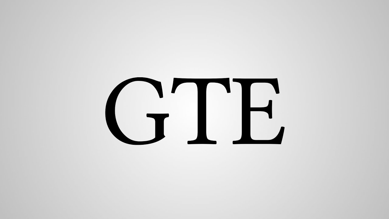 What Does Gte Stand For