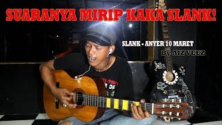SUARANYA MIRIP KAKA SLANK! SLANK - ANYER 10 MARET By AIZ VEEZ