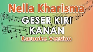 Nella Kharisma - Geser Kiri Kanan KOPLO (Karaoke Lirik Tanpa Vokal) by regis