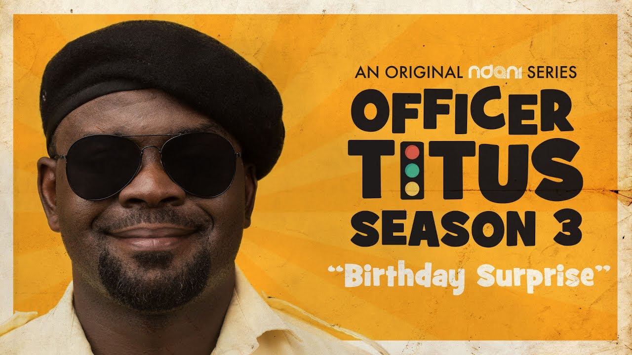 Officer Titus S3E6 : Oga Titus Has A Birthday Surprise For Sisi
