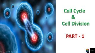 ICSE Class 10th Biology - Cell Cycle & Cell Division(Part 1)