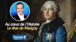 Au cœur de l'histoire: Le rêve de Marigny (Franck Ferrand)