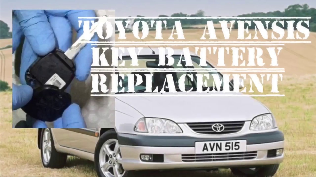 Toyota Avensis Alarm Won T Turn Off How To Replace Remote Key