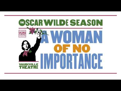 A Woman of No Importance - Vaudeville Theatre - The Cast on Oscar Wilde