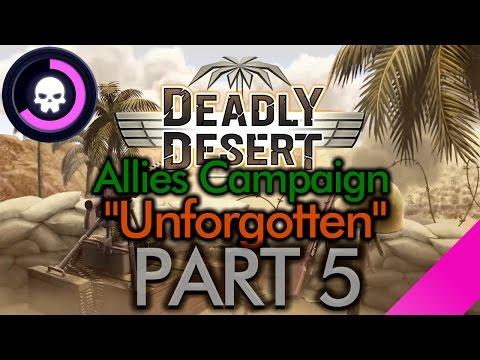 1943 Deadly Desert - PART 5 (Unforgotten)