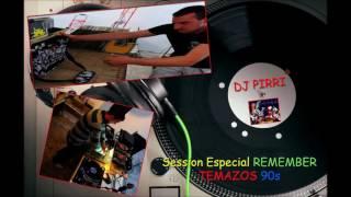 SESSION ESPECIAL REMEMBER TEMAZOS 90s By DJ PIRRI 100% VINILO