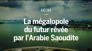 NEOM : la mégalopole du futur rêvée par l