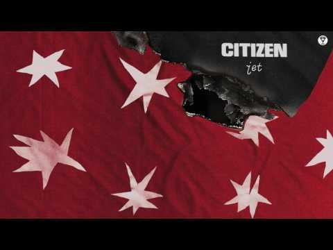 """Citizen - """"Jet"""" (Official Audio)"""