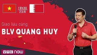 BLV Quang Huy và BLV Quang Tùng bình luận trực tiếp trận đấu Olympic Việt Nam Vs O.Bahrain