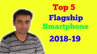 My Top 5 Flagship Smartphone Picks of 2018