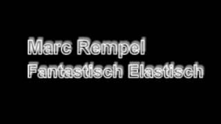 Marc Rempel - Fantastisch Elastisch (ganze Version) Seifenblasen ep
