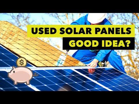Is Buying USED Solar Panels a Good Idea?