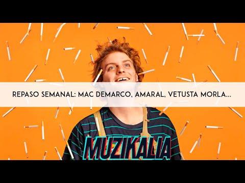 REPASO SEMANAL MZK: Mac Demarco, Amaral, Vetusta Morla...