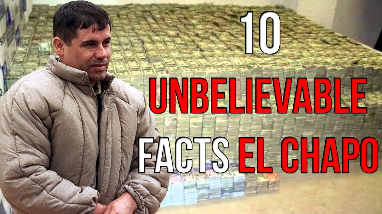 10 unbelievable facts about el chapo youtube