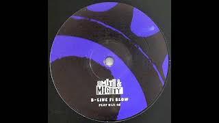 SMITH & MIGHTY - B LINE FI BLOW