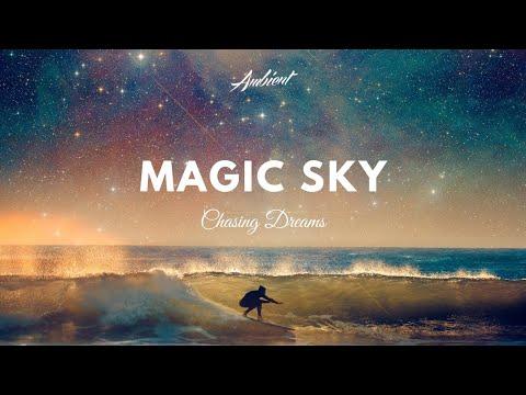 Chasing Dreams - Magic Sky