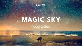 Chasing Dreams - Magic Sky