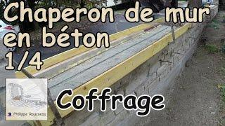 pose chaperon de mur couvertine en beton partie 1 4 coffrage chaperon