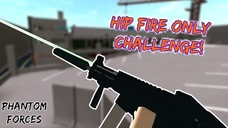 Roblox Phantom Forces - Hip Fire Only Challenge! - #47 - Live Commentary