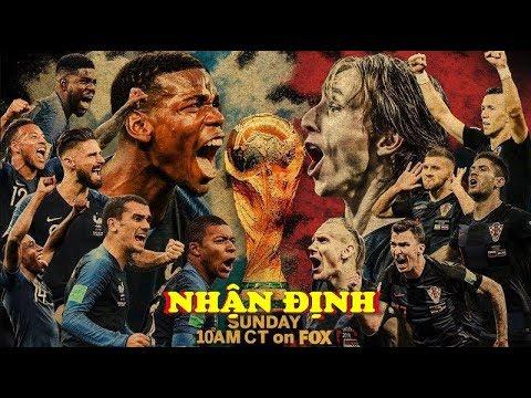 NHẬN ĐỊNH Pháp vs Croatia CHUNG KẾT World Cup 2018: Lịch Sử Gọi Tên GÀ TRỐNG