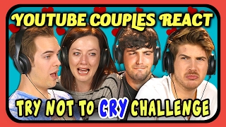 Repeat youtube video YOUTUBE COUPLES REACT TO TRY NOT TO CRY CHALLENGE (Love Edition)