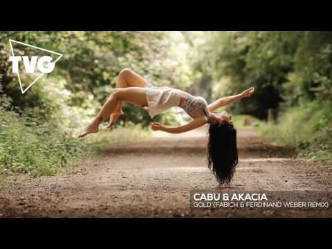 Cabu & Akacia - Gold (Fabich x Ferdinand Weber Remix)
