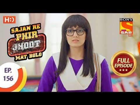 Sajan Re Phir Jhoot Mat Bolo – Ep 156 – Full Episode – 28th December,2017