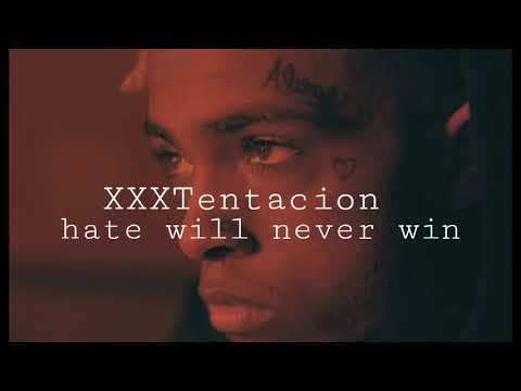 Hate will never win - Xxxtentacion lyrics
