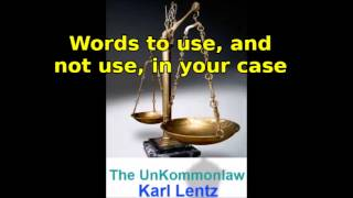 007 - Karl Lentz - Words to use, or not use, in your case