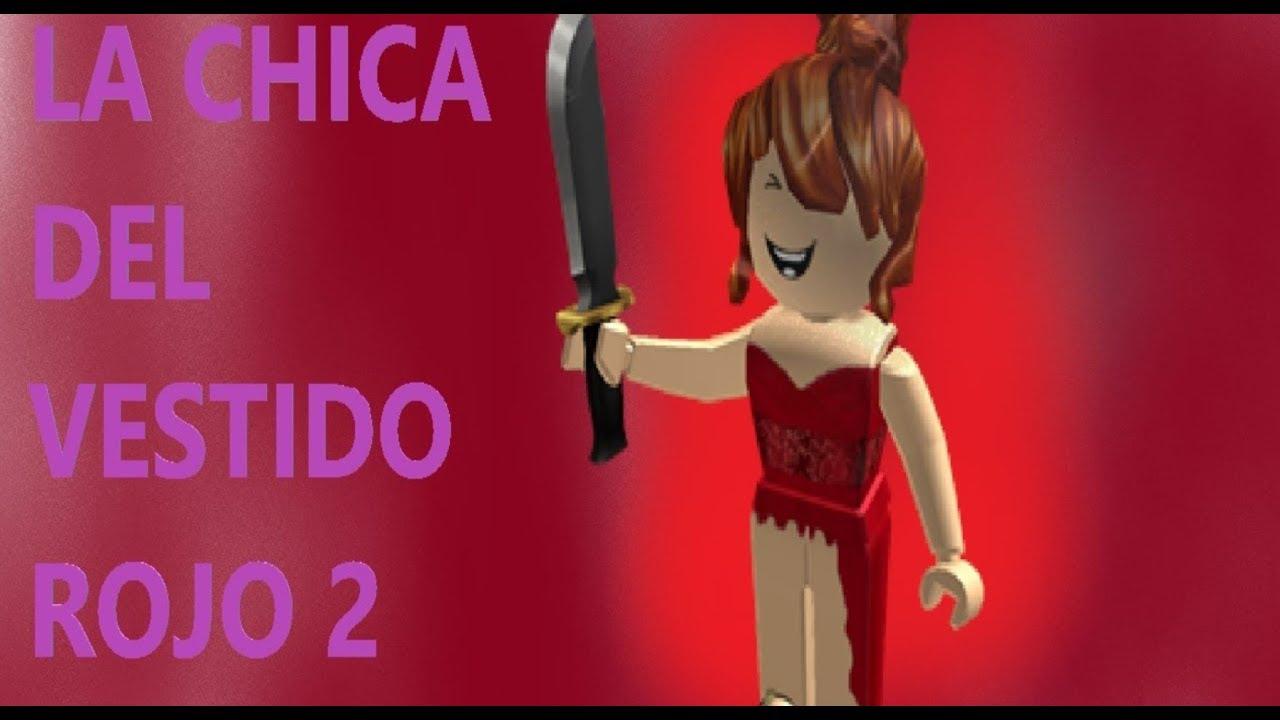 La Chica Del Vestido Rojo 2roblox Youtube