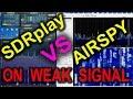 SDRplay and Airspy receiving Very WEAK FM broadcast signal