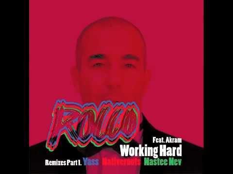 Rocco Ft. Akram - Working Hard (Yass Remix)