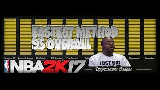 NBA 2K17 - How To Get 95 Overall FAST!! Quickest Way To Get Attribute Upgrades!