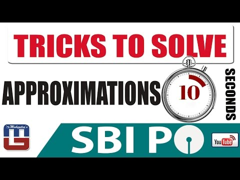 TRICKS TO SOLVE APPROXIMATIONS QUICKLY IN 10 SEC | MATHS | SBI PO 2017