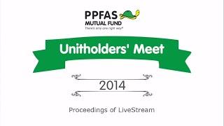 PPFAS Mutual Fund: Unitholders' Meet (AGM 2014) - Mumbai