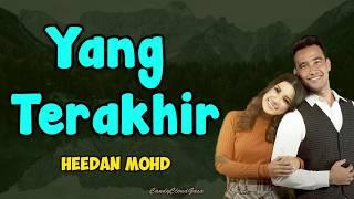 Download Lagu Ost Seadanya Aku | Heedan Mohd - Yang Terakhir (LIRIK) mp3