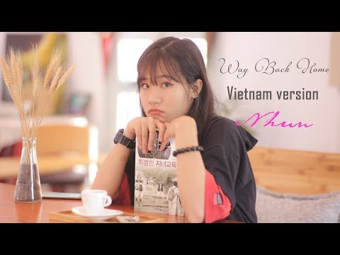 Way Back Home Vietnam Version | Nhun Nhun Cover | Lyric Vietsub