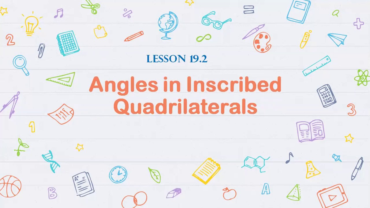 Angles In Inscribed Quadrilaterals