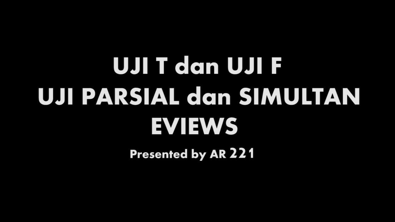 Uji T Dan Uji F Eviews Uji Parsial Dan Simultan Eviews Youtube