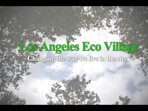 LA Eco-Village: Changing the Way We Live in the City