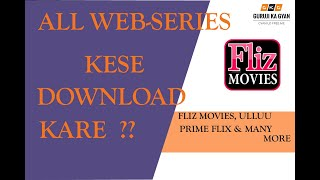 ALL WEBSERIES KESE FREE ME DOWNLOAD KARE #FLIZ MOVIES#ULLU#PRIME FLEX#NETFLIX#
