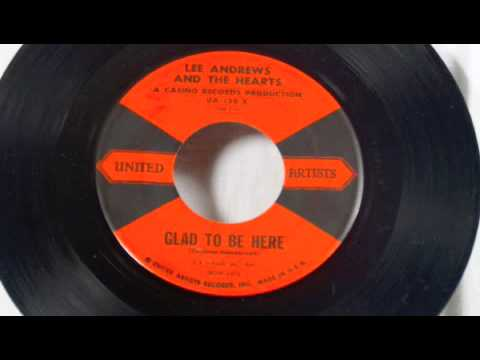 Lee Andrews & The Hearts - Glad To Be Here 45 rpm!