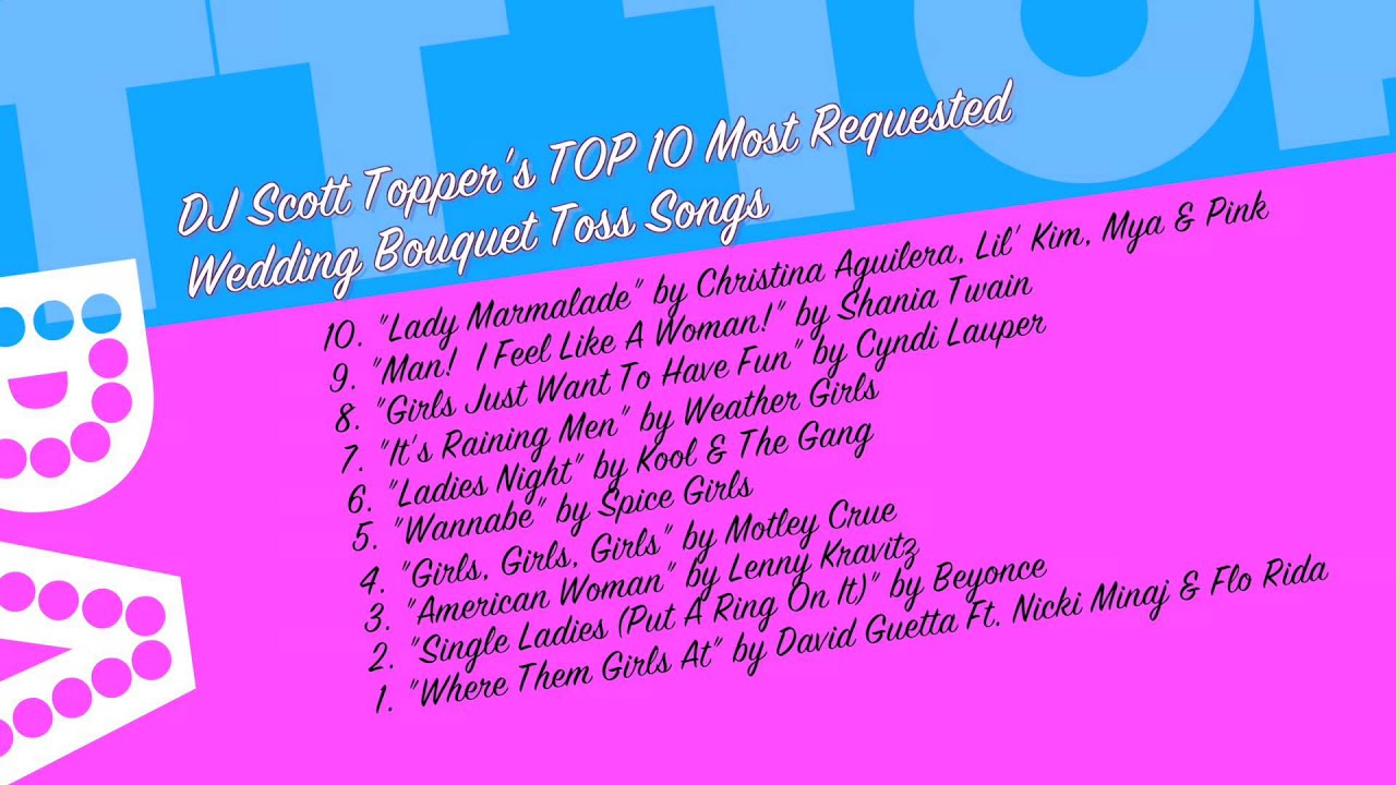 Top 10 Bouquet Toss Wedding Songs By Dj Scott Topper