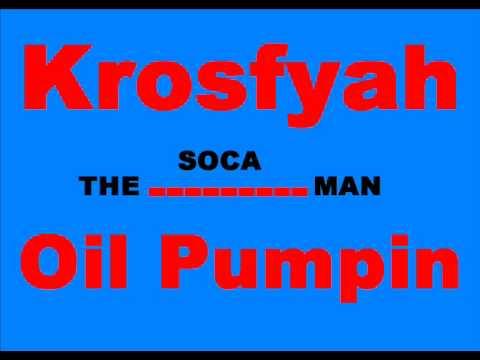 Krosfyah - Oil Pumpin' [SOCA]