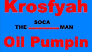 Krosfyah - Oil Pumpin' [SOCA] thumbnail