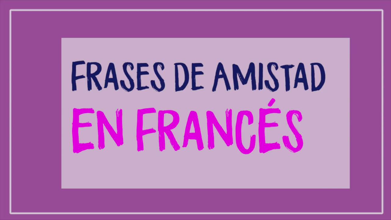 Frases De Amor En Portugués Traducidas Al Español: Las Mejores Frases De Amistad En Francés Traducidas Al