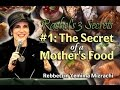 Rachel's 3 Secrets: #1 - The Secret of a Mother's Food - Rebbetzin Yemima Mizrachi