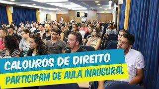 CALOUROS DE DIREITO PARTICIPAM DE AULA INAUGURAL