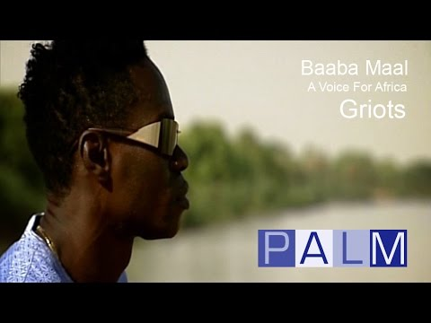 Baaba Maal Documentary: A Voice for Africa - Griots