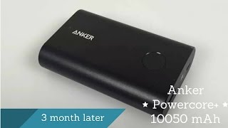 Anker Powercore+ 10050 mAh 3 Month Later